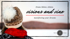 Visions and Vino: Manifesting Your Dreams Vision Board Workshop @ Trax Yoga | Fairbanks | Alaska | United States