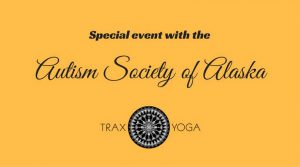 Special event with Autism Society of Alaska and Trax Yoga @ Trax Outdoor Center | Fairbanks | Alaska | United States