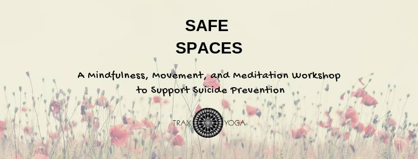 Safe Spaces - A Mindfulness, Movement, and Meditation Workshop @ Trax Yoga | Fairbanks | Alaska | United States