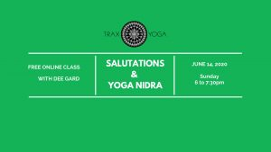 Free Online Salutations & Yoga Nidra @ Trax Yoga Virtual Studio